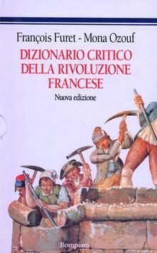 Dizionario critico della Rivoluzione francese - François Furet,Mona Ozouf - copertina