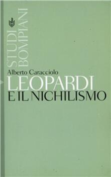 Leopardi e il nichilismo - Alberto Caracciolo - copertina