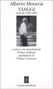 Viaggi. Articoli 1930-1990 - Alberto Moravia - copertina