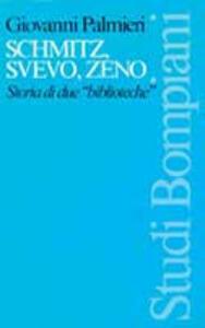 Schmitz, Svevo, Zeno. Storia di due «Biblioteche» - Giovanni Palmieri - copertina