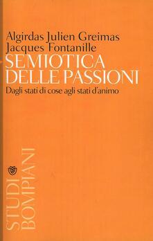 Semiotica delle passioni. Dagli stati di cose agli stati d'animo - Algirdas J. Greimas,Jacques Fontanille - copertina