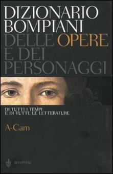 Lpgcsostenible.es Dizionario Bompiani delle opere e dei personaggi di tutti i tempi e di tutte le letterature. Vol. 1: A-Cam. Image