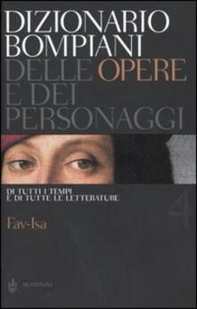 Mercatinidinataletorino.it Dizionario Bompiani delle opere e dei personaggi di tutti i tempi e di tutte le letterature. Vol. 4: Fav-Isa. Image