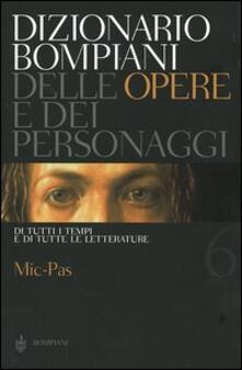 Dizionario Bompiani delle opere e dei personaggi di tutti i tempi e di tutte le letterature. Vol. 6: Mic-Pas..pdf