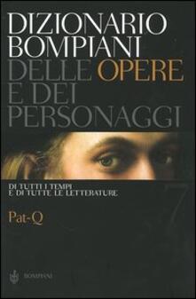 Ipabsantonioabatetrino.it Dizionario Bompiani delle opere e dei personaggi di tutti i tempi e di tutte le letterature. Vol. 7: Pat-Q. Image