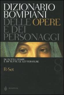 Dizionario Bompiani delle opere e dei personaggi di tutti i tempi e di tutte le letterature. Vol. 8: R-Set..pdf