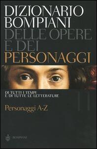 Dizionario Bompiani delle opere e dei personaggi di tutti i tempi e di tutte le letterature. Vol. 11: Personaggi A-Z. - copertina