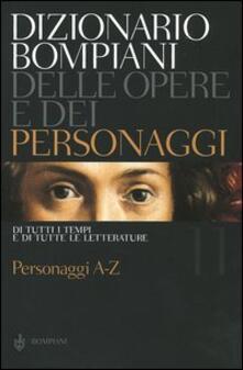 Promoartpalermo.it Dizionario Bompiani delle opere e dei personaggi di tutti i tempi e di tutte le letterature. Vol. 11: Personaggi A-Z. Image