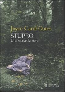 Stupro. Una storia d'amore - Joyce Carol Oates - copertina