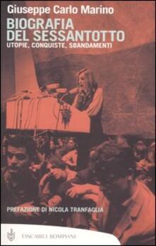 Biografia del Sessantotto. Utopie, conquiste, sbandamenti - Giuseppe Carlo Marino - copertina