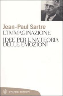 L' immaginazione. Idee per una teoria delle emozioni - Jean-Paul Sartre - copertina