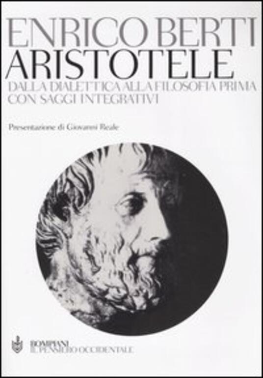 Aristotele. Dalla dialettica alla filosofia prima. Con saggi integrativi - Enrico Berti - copertina