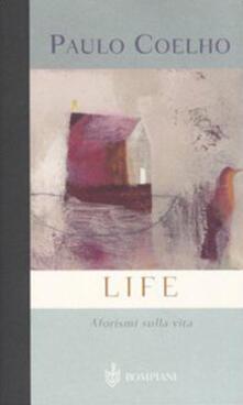 Life. Aforismi sulla vita - Paulo Coelho - copertina