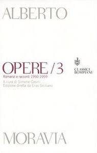 Foto Cover di Opere. Romanzi e racconti 1950-1959. Vol. 3, Libro di Alberto Moravia, edito da Bompiani