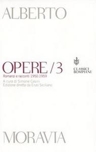Libro Opere. Romanzi e racconti 1950-1959. Vol. 3 Alberto Moravia