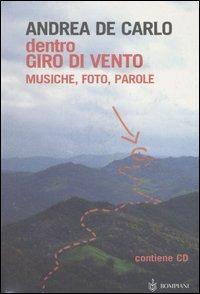 Dentro Giro di vento. Musiche, foto, parole. Con CD Audio - De Carlo Andrea - wuz.it