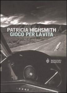 Gioco per la vita - Patricia Highsmith - copertina