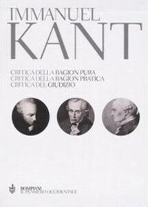 Libro Critica della ragion pura-Critica della ragion pratica-Critica del giudizio. Testo tedesco a fronte Immanuel Kant