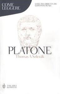 Come leggere Platone - Thomas A. Szlezák - copertina