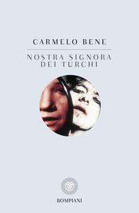 Nostra signora dei Turchi - Carmelo Bene - copertina