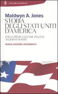 Storia degli Stati Uniti d'America. Dalle prime colonie inglesi ai giorni nostri - Maldwyn A. Jones - copertina