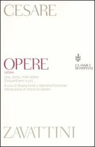 Foto Cover di Opere. Lettere. Una, cento, mille lettere. Cinquant'anni e più..., Libro di Cesare Zavattini, edito da Bompiani