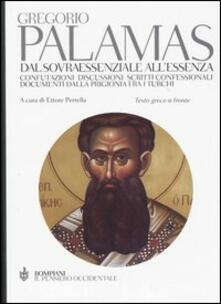 Dal sovraessenziale all'essenza. Testo greco a fronte - Gregorio Palamas - copertina