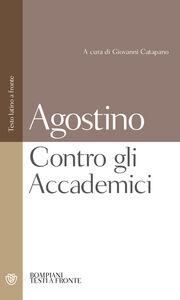 Libro Contro gli Accademici. Testo latino a fronte Agostino (sant')