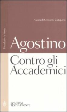 Contro gli Accademici. Testo latino a fronte - Agostino (sant') - copertina