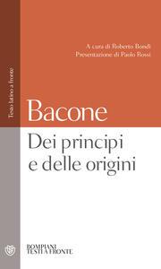 Dei principi e delle origini. Testo latino a fronte - Francesco Bacone - copertina