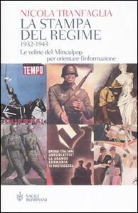 La stampa del regime 1932-1943. Le veline del Minculpop per orientare l'informazione - Nicola Tranfaglia - copertina
