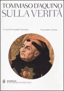 Foto Cover di Sulla verità. Testo latino a fronte, Libro di Tommaso d'Aquino (san), edito da Bompiani