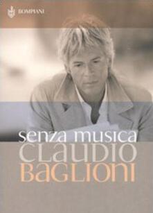 Senza musica. Scritti dal 1974 - Claudio Baglioni - copertina