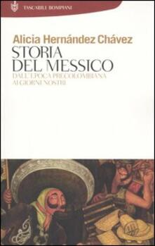 Storia del Messico. Dall'epoca precolombiana ai giorni nostri - Alicia Hernández Chavez - copertina