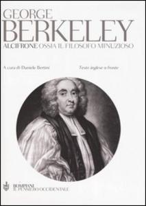 Libro Alcifrone. Ossia il filosofo minuzioso. Testo inglese a fronte George Berkeley