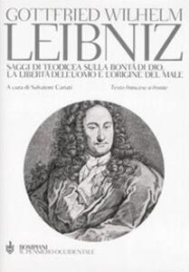 Saggi di teodicea sulla bontà di Dio, la libertà dell'uomo e l'origine del male. Testo francese a fronte - Gottfried W. Leibniz - copertina