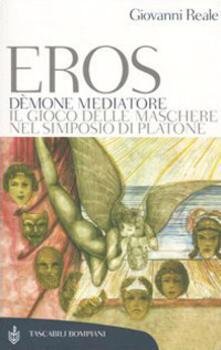 Eros dèmone mediatore. Il gioco delle maschere nel Simposio di Platone.pdf