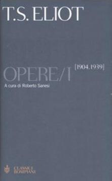 Opere. Testo inglese a fronte. Vol. 1: 1904-1939. - Thomas S. Eliot - copertina