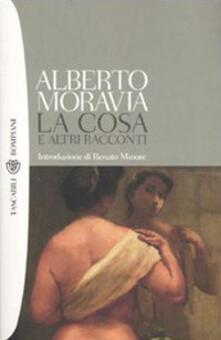 La cosa e altri racconti - Alberto Moravia - copertina