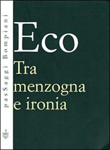 Tra menzogna e ironia - Umberto Eco - copertina