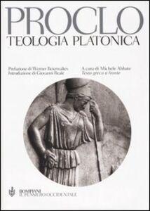 Libro Teologia platonica. Testo greco a fronte Proclo
