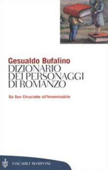 Dizionario dei personaggi di romanzo. Da don Chisciotte all'Innominabile - Gesualdo Bufalino - copertina