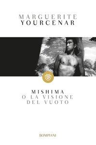 Libro Mishima o La visione del vuoto Marguerite Yourcenar