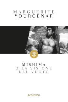 Mishima o La visione del vuoto - Marguerite Yourcenar - copertina