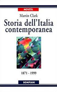 Storia dell'Italia contemporanea. 1871 a 1999 - Martin Clark - copertina