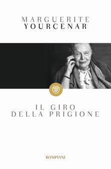 Il giro della prigione - Marguerite Yourcenar - copertina