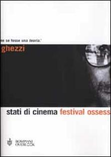Stati di cinema. Festival ossessione - Enrico Ghezzi - copertina