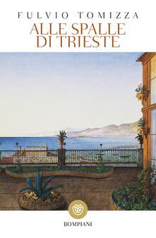 Filippodegasperi.it Alle spalle di Trieste Image
