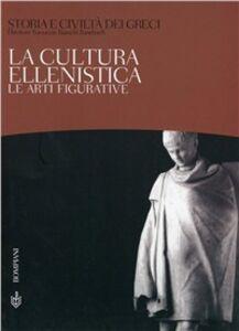 Foto Cover di Storia e civiltà dei greci. Vol. 10: La cultura ellenistica. Le arti figurative., Libro di Ranuccio Bianchi Bandinelli, edito da Bompiani