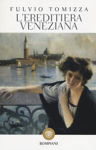L' ereditiera veneziana - Fulvio Tomizza - copertina